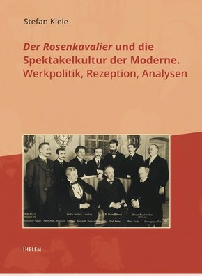 Der Rosenkavalier und die Spektakelkultur der Moderne.