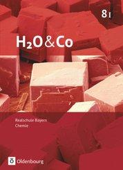 H2O & Co - Neubearbeitung 2019: H2O & Co - Realschule Bayern 2020 - 8. Schuljahr - Wahlpflichtfächergruppe I