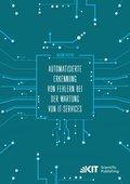 Automatisierte Erkennung von Fehlern bei der Wartung von IT-Services