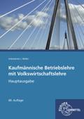 Kaufmännische Betriebslehre mit Volkswirtschaftslehre: Hauptausgabe mit CD-ROM Gesetzessammlung Wirtschaft