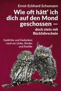Schumanns lyrisches Füllhorn / Wie oft hätt' ich dich auf den Mond geschossen - doch stets mit Rückfahrschein