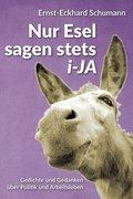 Schumanns lyrisches Füllhorn / Nur Esel sagen stets i-JA