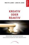 Kreativität oder Reaktiv