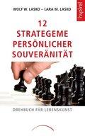 12 Strategeme persönlicher Souveränität