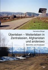Überleben - Weiterleben in Zentralasien, Afghanistan und anderswo