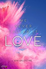 We Never Called It Love