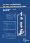 Technisches Zeichnen, Technische Kommunikation: Grundbildung Metall, Arbeitsblätter