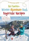 Das große Familien-Winter-Abenteuer-Buch Bayerische Voralpen