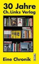 30 Jahre Ch. Links Verlag