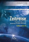 Zeitreise. Transzendenz im Science Fiction-Format