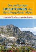 Die großartigen Hochtouren der Berchtesgadener Alpen