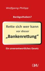 Rette sich wer kann vor dieser 'Bankenrettung'