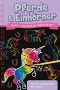Kratz- und Kritzel- Abenteuer: Pferde & Einhörner