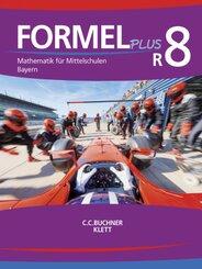 Formel PLUS. Ausgabe für Bayern Mittelschule ab 2017: 8. Jahrgangsstufe R8, Schülerbuch