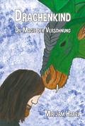 Drachenkind - Die Magie der Versöhnung