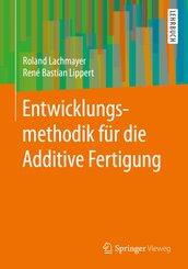 Entwicklungsmethodik für die Additive Fertigung