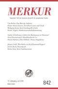 MERKUR Deutsche Zeitschrift für europäisches Denken - Nr.841