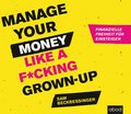 Manage Your Money like a F cking Grown-up, 7 Audio-CDs
