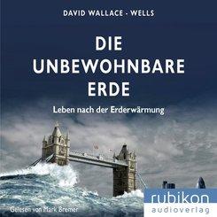 Die unbewohnbare Erde: Leben nach der Erderwärmung, 1 Audio-CD, MP3 Format