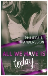 All We Have Is Today