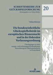 Die bundeseinheitliche Glücksspielbehörde im europäischen Binnenmarkt und in der föderalen Verfassungsordnung