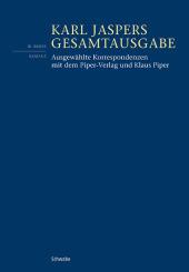 Gesamtausgabe (KJG): Ausgewählte Korrespondenzen mit dem Piper-Verlag und Klaus Piper; 3/8/2