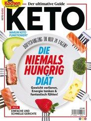 Der ultimative Guide KETO - DIE NIEMALS HUNGRIG DIÄT