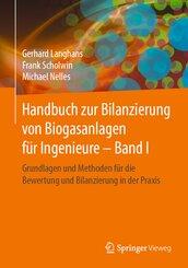 Handbuch zur Bilanzierung von Biogasanlagen für Ingenieure - Bd.1
