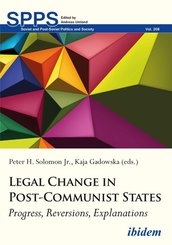 Legal Change in Post-Communist States - Progress, Reversions, Explanations