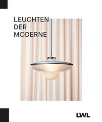 Leuchten der Moderne. Lamps of the Modern Era