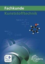 Fachkunde Kunststofftechnik Lernfelder 1 bis 14, m. CD-ROM
