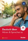 Deutsch üben - Hören & Sprechen B2