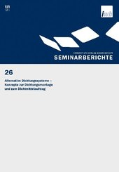 Alternative Dichtungssysteme - Konzepte zur Dichtungsmontage und zum Dichtmittelauftrag