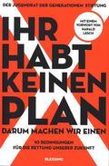 Ihr habt keinen Plan