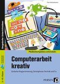 Computerarbeit kreativ - Einfache Programmierung, Smartphone-Technik und Co