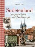 Sudetenland - Das große Buch der Familienrezepte