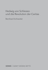 Hedwig von Schlesien und die Revolution der Caritas