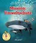 Mission: Umweltschutz