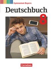 Deutschbuch Gymnasium - Bayern - Neubearbeitung - 8. Jahrgangsstufe
