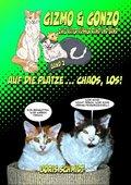 Gizmo & Gonzo - zwei Kater außer Rand und Band, Auf die Plätze...Chaos, Los!