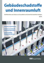 Gebäudeschadstoffe und Innenraumluft - Schriftenreihe zum Schutz von Gesundheit und Umwelt bei baulichen Anlagen - Bd.8