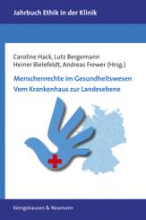 Menschenrechte im Gesundheitswesen. Vom Krankenhaus zur Landesebene