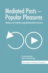 Mediated Pasts - Popular Pleasures