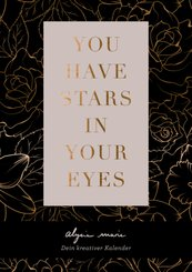 You have stars in your eyes - Dein kreativer Kalender