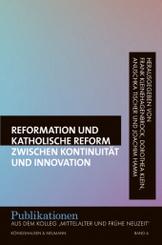 Reformation und katholische Reform zwischen Kontinuität und Innovation