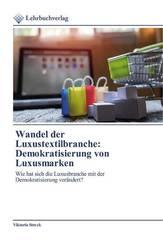 Wandel der Luxustextilbranche: Demokratisierung von Luxusmarken
