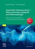 Myokardiale Ischämiesyndrome - Klinik, postmortale Angiografie und Pathomorphologie