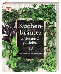Küchenkräuter anbauen & genießen