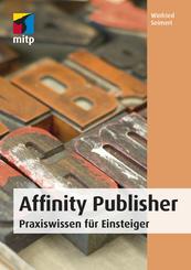 Affinity Publisher - Praxiswissen für Einsteiger