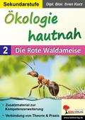 Ökologie hautnah - Die Rote Waldameise - Bd.2